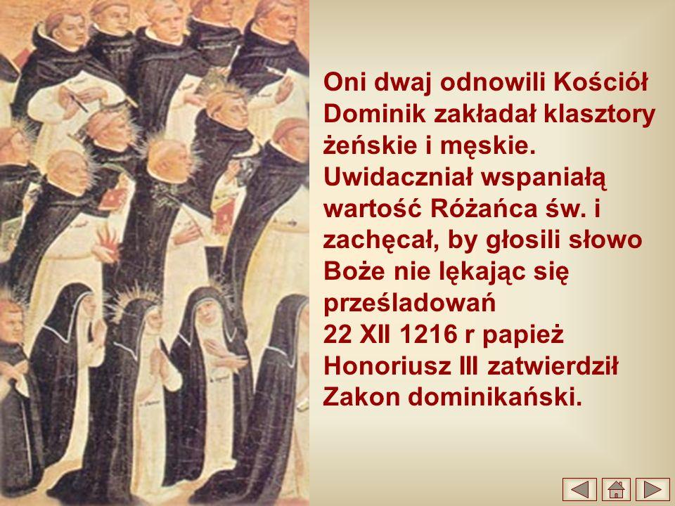 Oni dwaj odnowili Kościół Dominik zakładał klasztory żeńskie i męskie