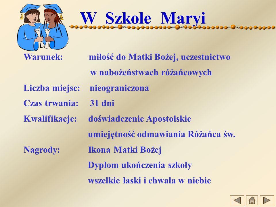 W Szkole Maryi Warunek: miłość do Matki Bożej, uczestnictwo