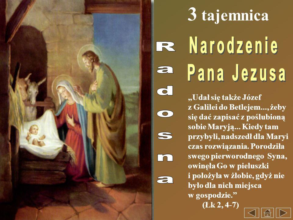 """3 tajemnica Narodzenie Pana Jezusa Radosna """"Udał się także Józef"""