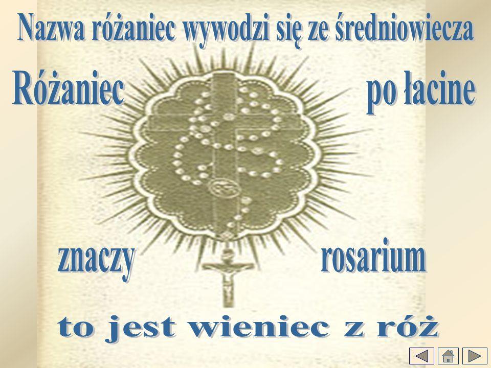 Nazwa różaniec wywodzi się ze średniowiecza