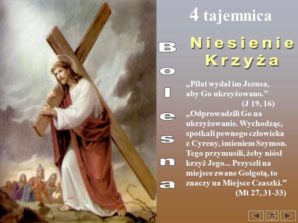 """4 tajemnica Niesienie Krzyża Bolesna """"Piłat wydał im Jezusa,"""