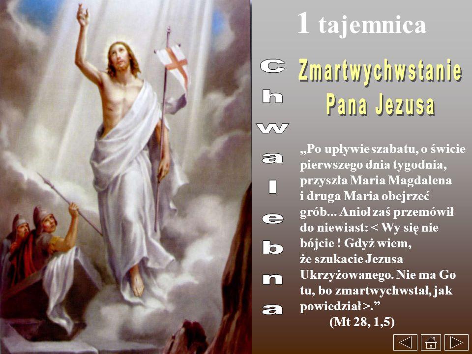 1 tajemnica Zmartwychwstanie Pana Jezusa Chwalebna