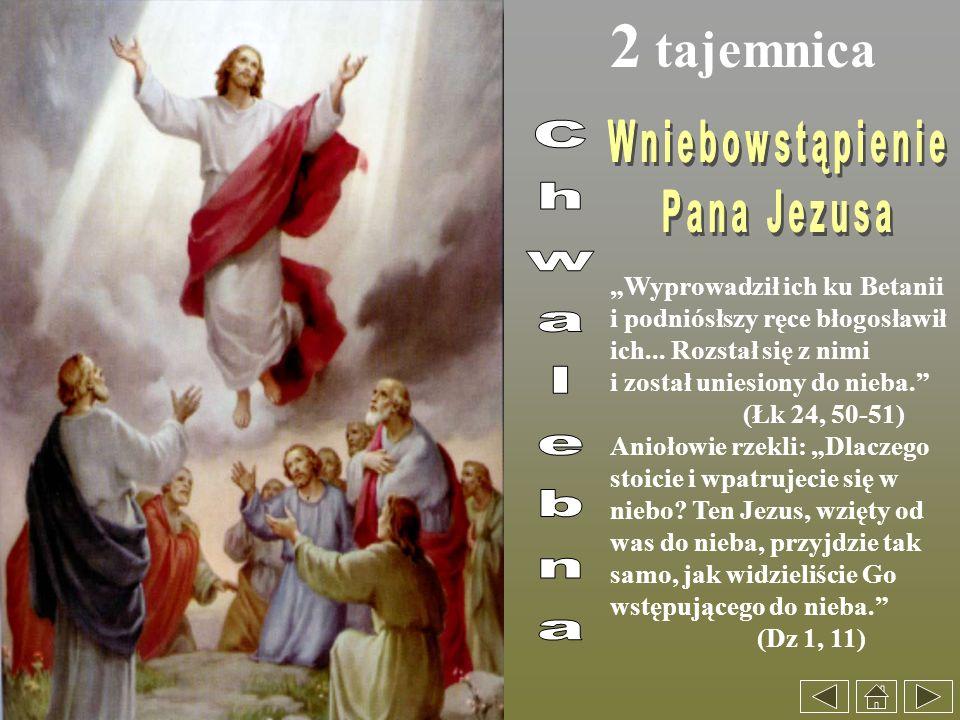 2 tajemnica Wniebowstąpienie Pana Jezusa Chwalebna