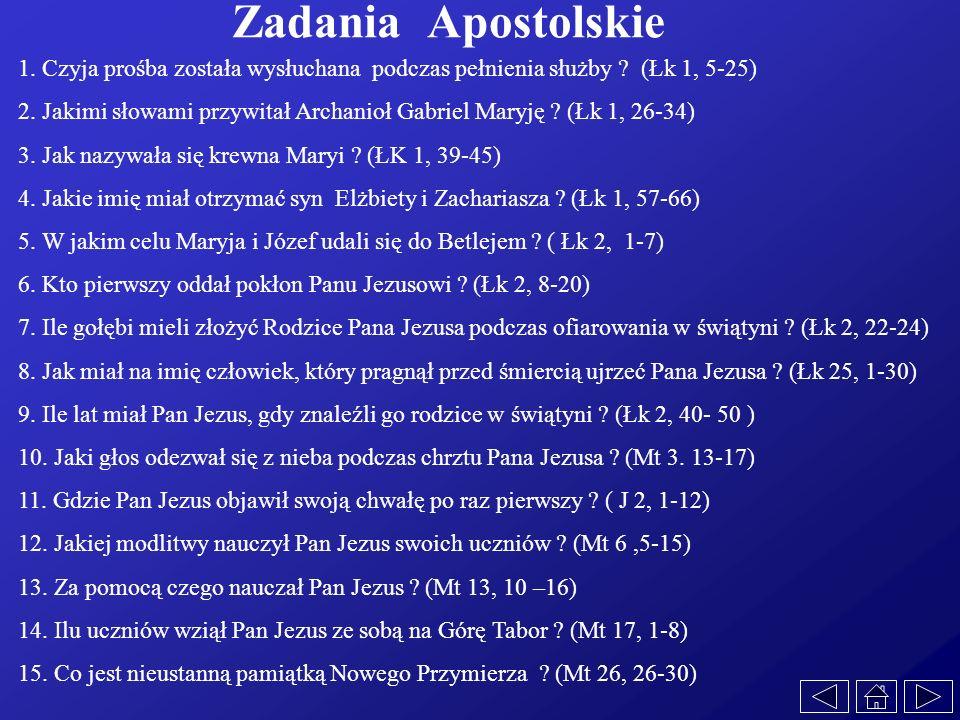 Zadania Apostolskie 1. Czyja prośba została wysłuchana podczas pełnienia służby (Łk 1, 5-25)