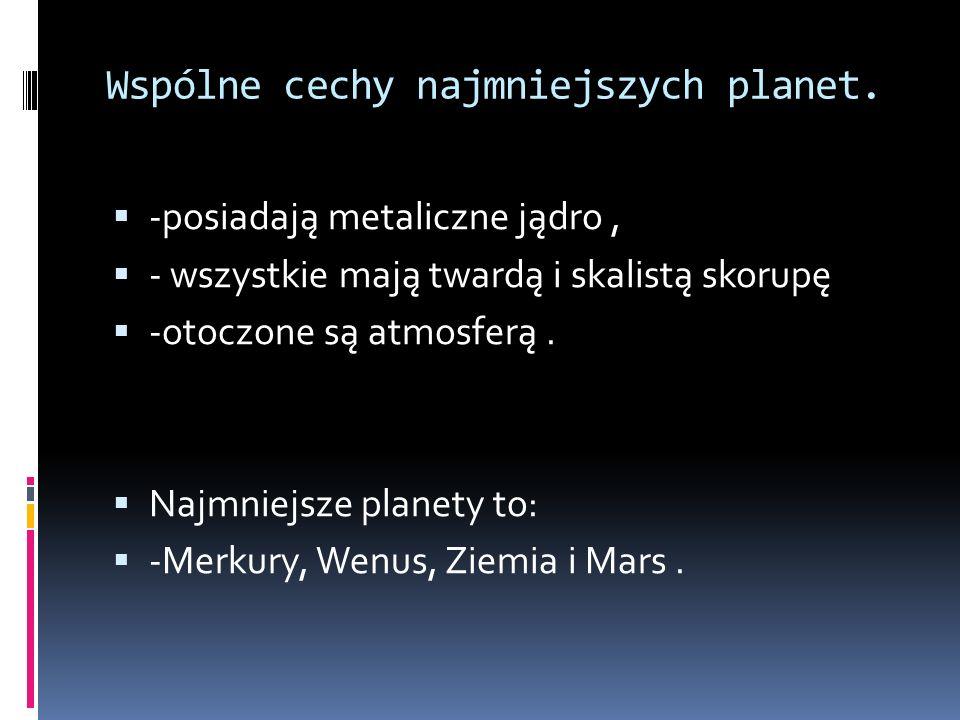 Wspólne cechy najmniejszych planet.