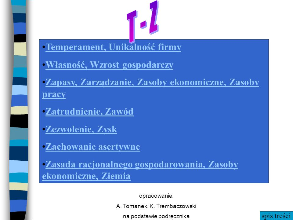 T - Z T - Z Temperament, Unikalność firmy Własność, Wzrost gospodarczy