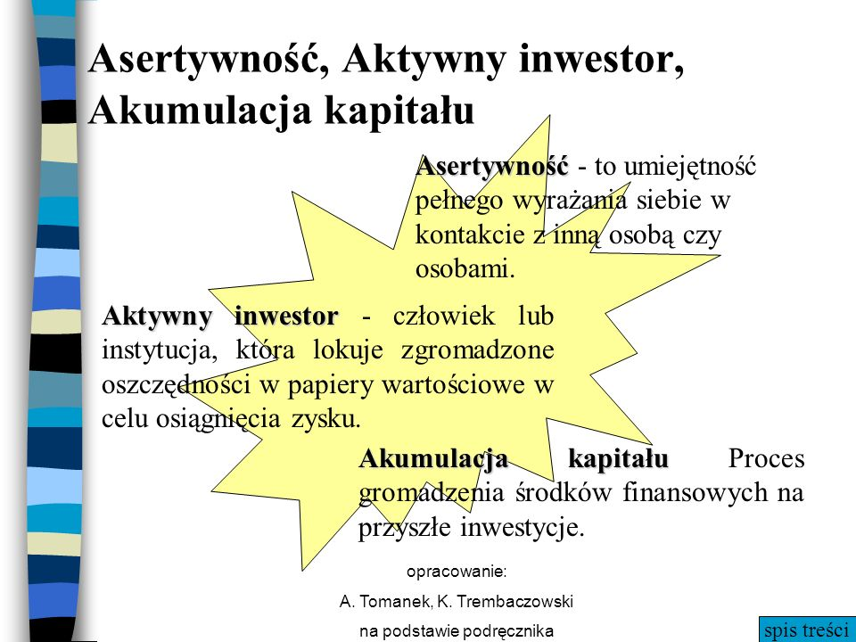 Asertywność, Aktywny inwestor, Akumulacja kapitału