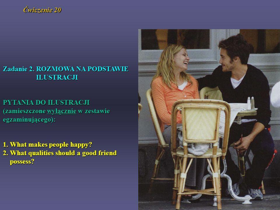 Ćwiczenie 20 Zadanie 2. ROZMOWA NA PODSTAWIE. ILUSTRACJI. PYTANIA DO ILUSTRACJI. (zamieszczone wyłącznie w zestawie.