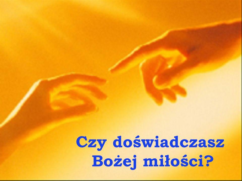 Czy doświadczasz Bożej miłości