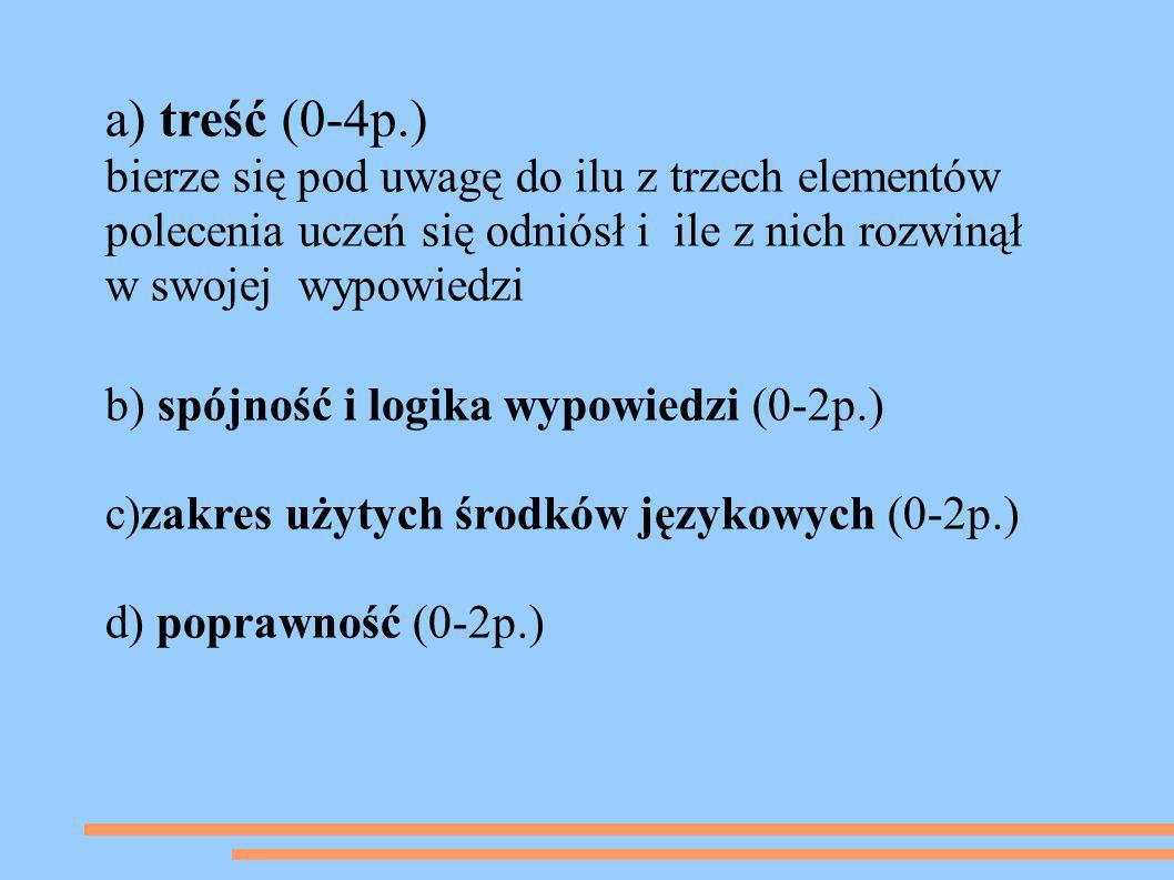 b) spójność i logika wypowiedzi (0-2p.)