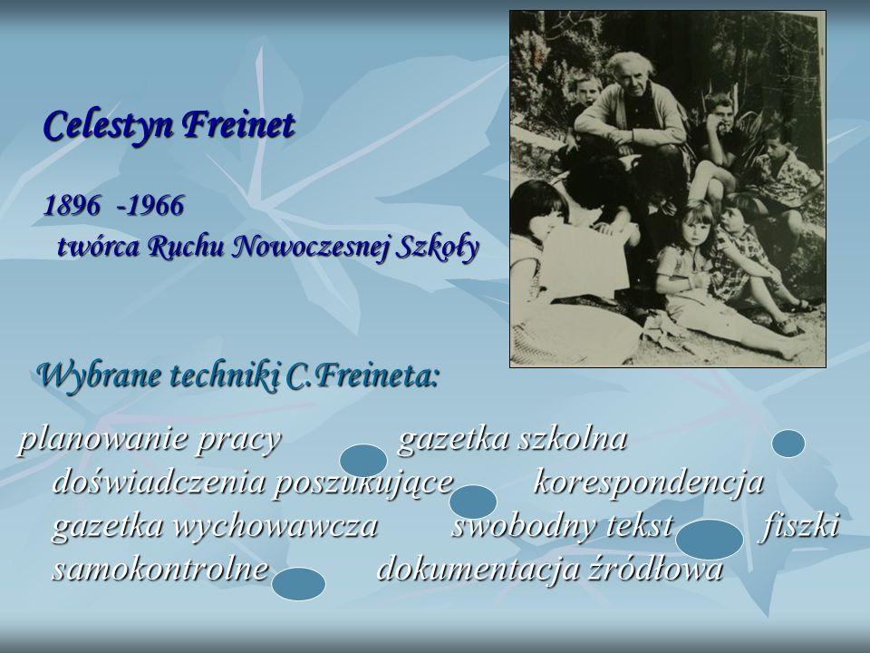 Celestyn Freinet Wybrane techniki C.Freineta: