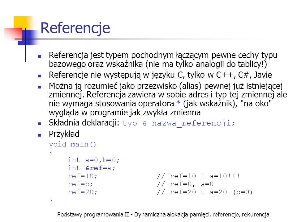 Referencje Referencja jest typem pochodnym łączącym pewne cechy typu bazowego oraz wskaźnika (nie ma tylko analogii do tablicy!)