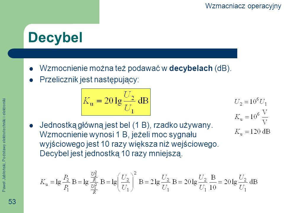 Decybel Wzmocnienie można też podawać w decybelach (dB).