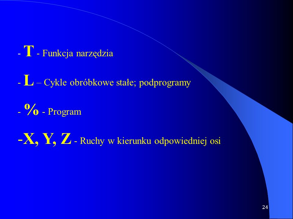 X, Y, Z - Ruchy w kierunku odpowiedniej osi