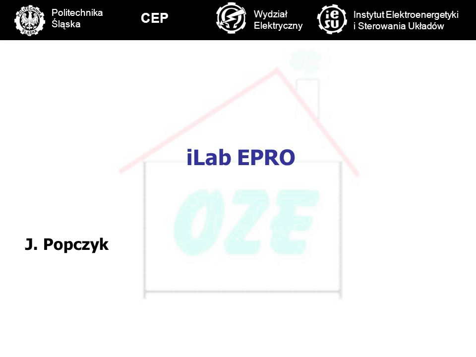 iLab EPRO J. Popczyk CEP C Politechnika Śląska Wydział Elektryczny