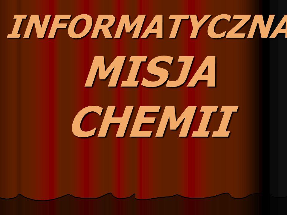 INFORMATYCZNA MISJA CHEMII