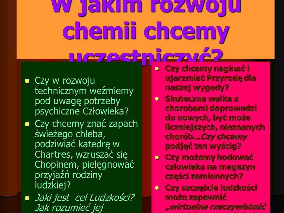 W jakim rozwoju chemii chcemy uczestniczyć