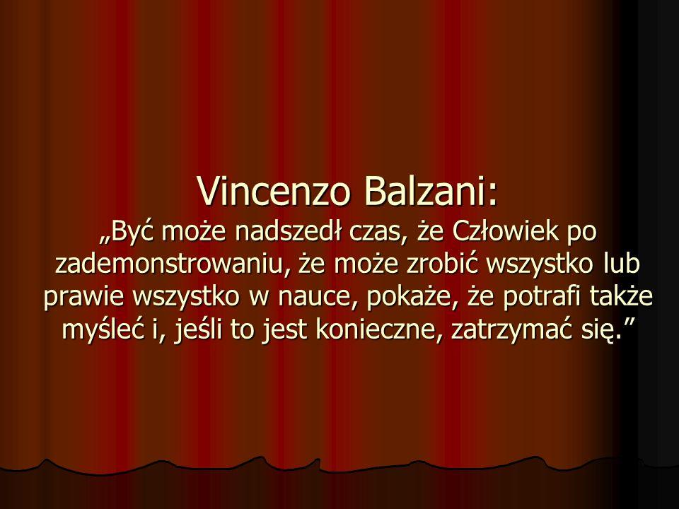 """Vincenzo Balzani: """"Być może nadszedł czas, że Człowiek po zademonstrowaniu, że może zrobić wszystko lub prawie wszystko w nauce, pokaże, że potrafi także myśleć i, jeśli to jest konieczne, zatrzymać się."""