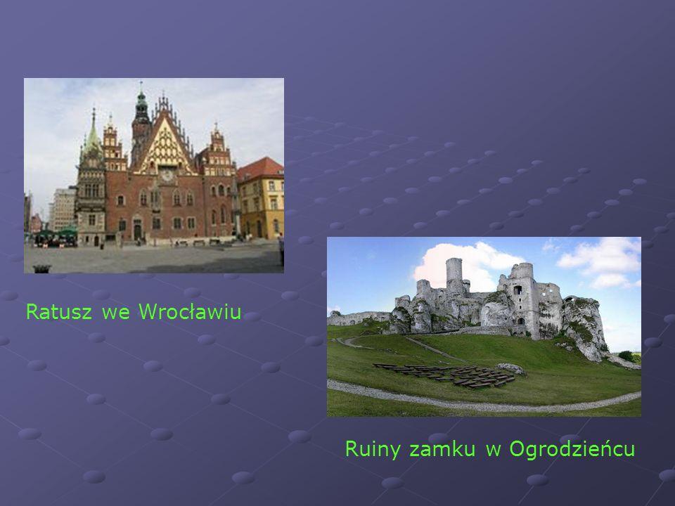 Ratusz we Wrocławiu Ruiny zamku w Ogrodzieńcu