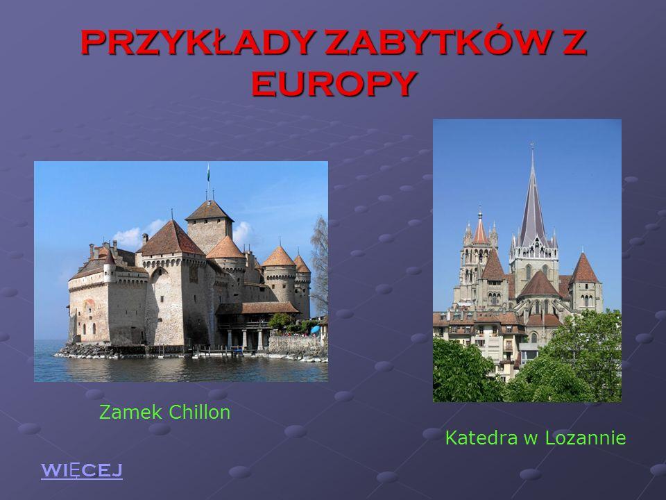 PRZYKŁADY ZABYTKÓW Z EUROPY