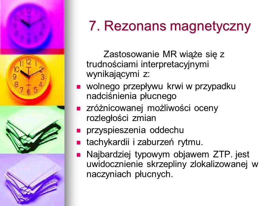 7. Rezonans magnetyczny Zastosowanie MR wiąże się z trudnościami interpretacyjnymi wynikającymi z: