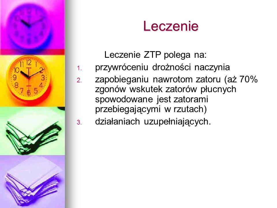 Leczenie Leczenie ZTP polega na: przywróceniu drożności naczynia