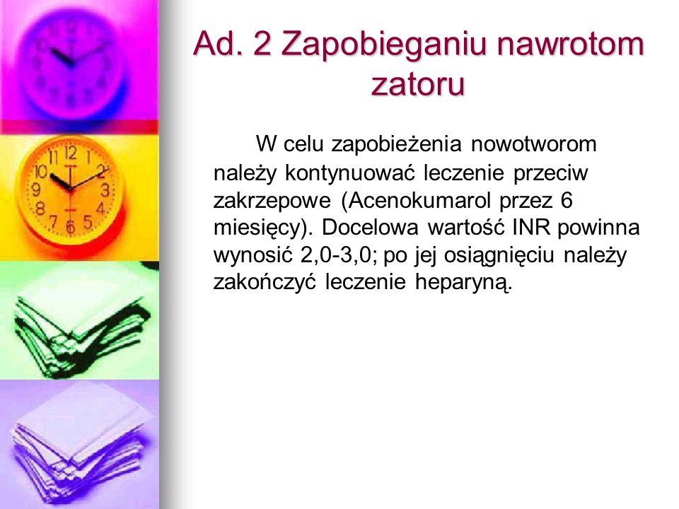 Ad. 2 Zapobieganiu nawrotom zatoru