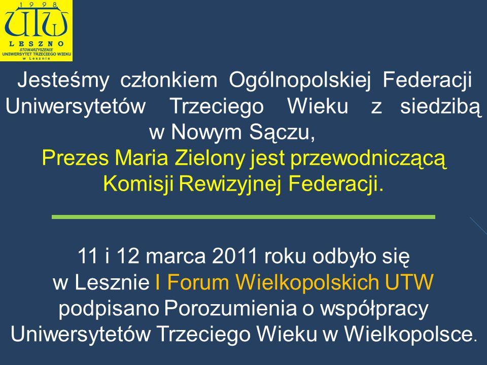 Prezes Maria Zielony jest przewodniczącą Komisji Rewizyjnej Federacji.