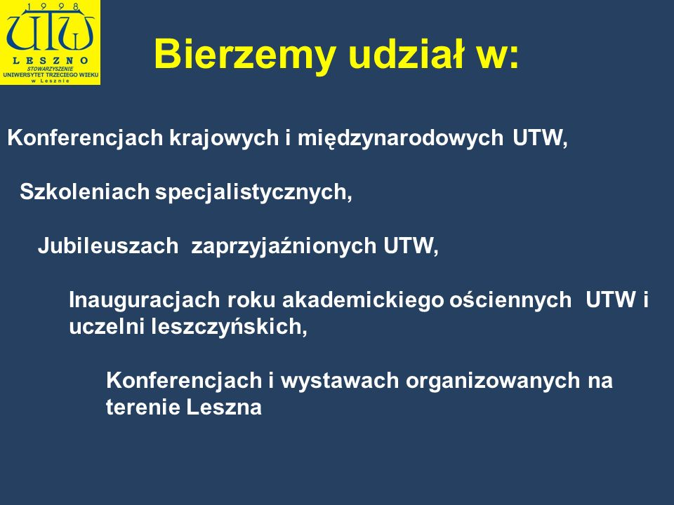 Bierzemy udział w: Konferencjach krajowych i międzynarodowych UTW,
