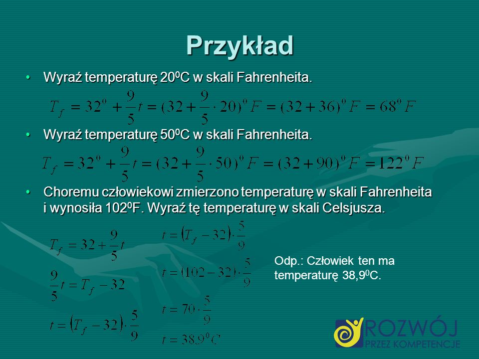 Przykład Wyraź temperaturę 200C w skali Fahrenheita.