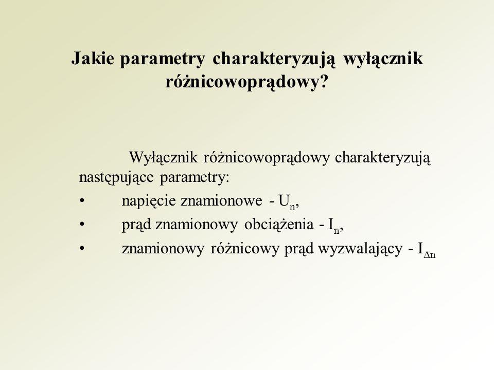 Jakie parametry charakteryzują wyłącznik różnicowoprądowy