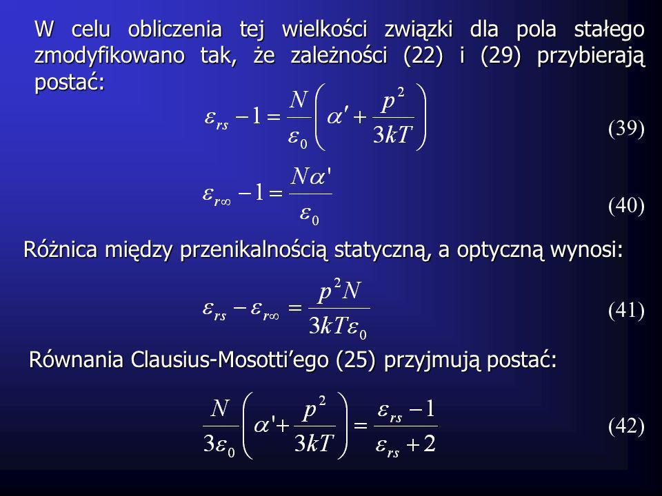 W celu obliczenia tej wielkości związki dla pola stałego zmodyfikowano tak, że zależności (22) i (29) przybierają postać: