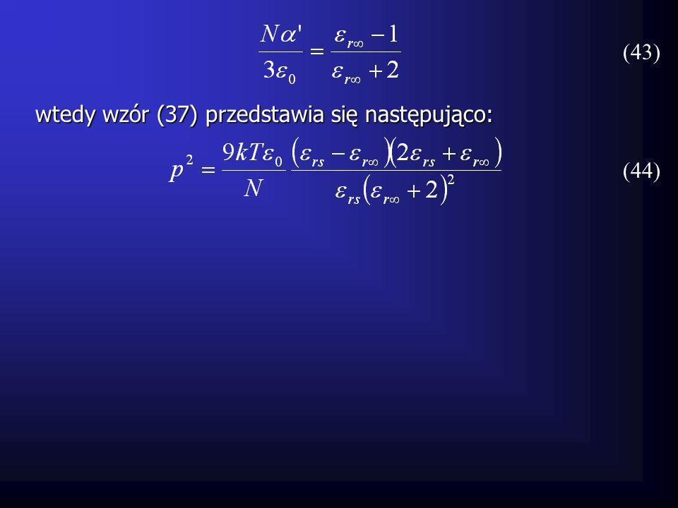 (43) wtedy wzór (37) przedstawia się następująco: (44)