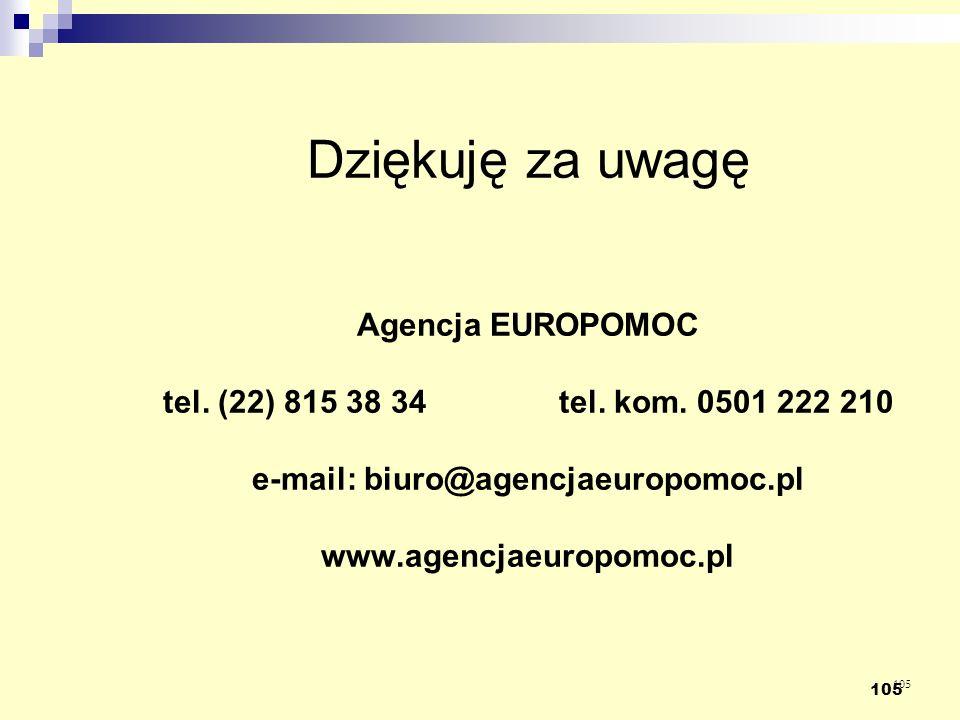 Dziękuję za uwagę Agencja EUROPOMOC tel. (22) 815 38 34 tel. kom