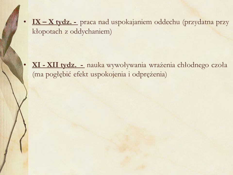 IX – X tydz. - praca nad uspokajaniem oddechu (przydatna przy kłopotach z oddychaniem)