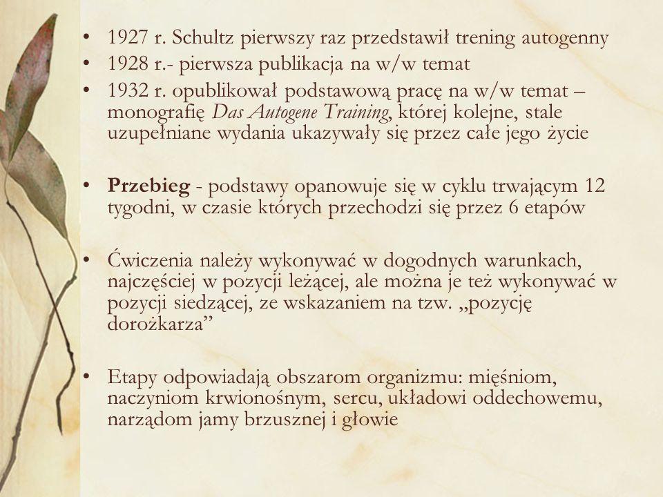 1927 r. Schultz pierwszy raz przedstawił trening autogenny