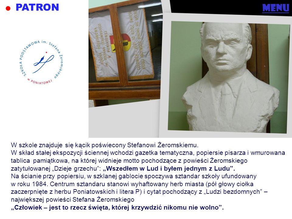 PATRON menu. menu. W szkole znajduje się kącik poświecony Stefanowi Żeromskiemu.