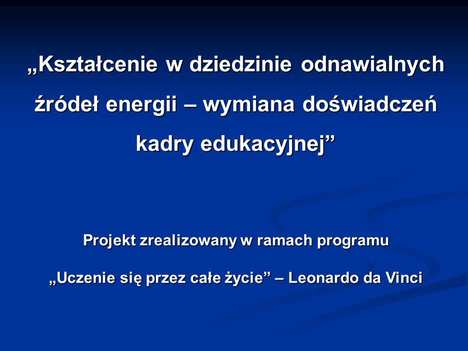 """""""Kształcenie w dziedzinie odnawialnych źródeł energii – wymiana doświadczeń kadry edukacyjnej"""