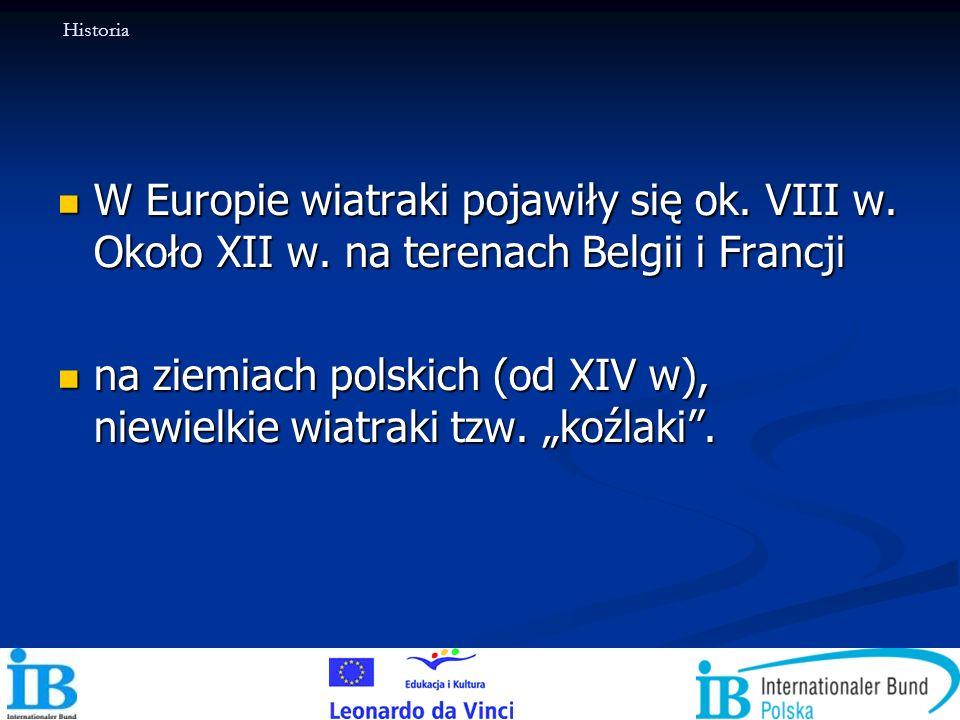 """na ziemiach polskich (od XIV w), niewielkie wiatraki tzw. """"koźlaki ."""