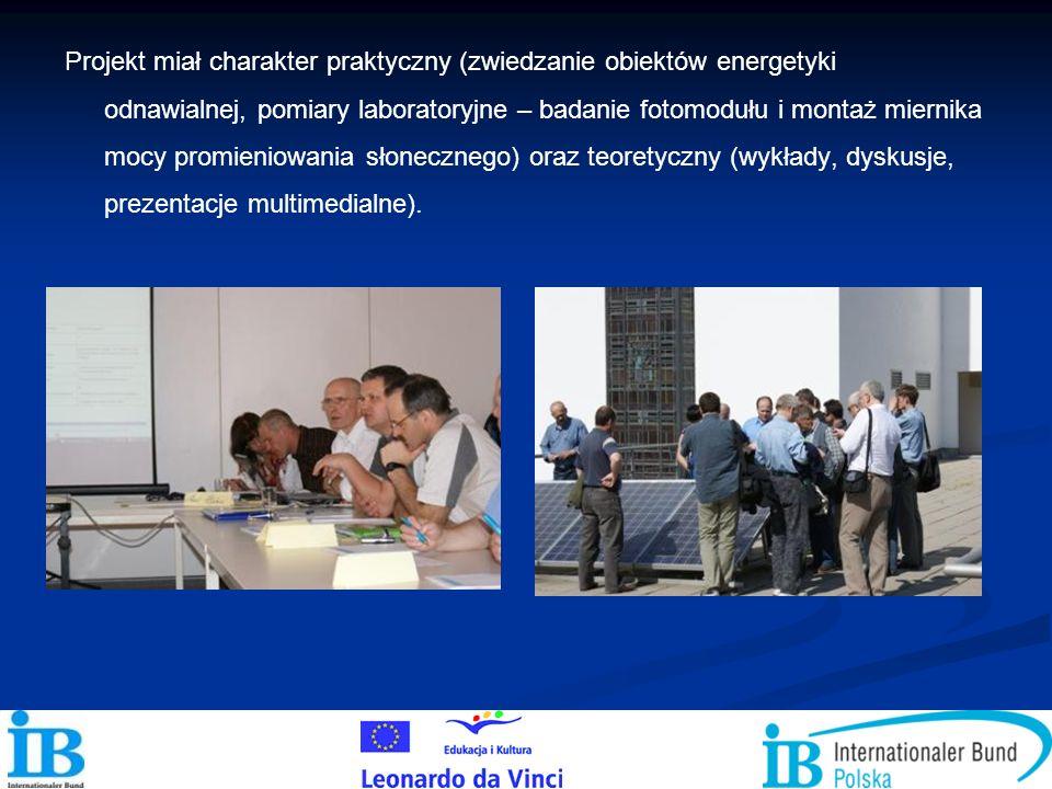 Projekt miał charakter praktyczny (zwiedzanie obiektów energetyki odnawialnej, pomiary laboratoryjne – badanie fotomodułu i montaż miernika mocy promieniowania słonecznego) oraz teoretyczny (wykłady, dyskusje, prezentacje multimedialne).