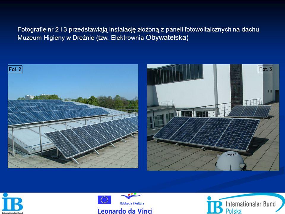 Fotografie nr 2 i 3 przedstawiają instalację złożoną z paneli fotowoltaicznych na dachu Muzeum Higieny w Dreźnie (tzw.