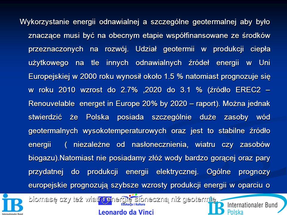 Wykorzystanie energii odnawialnej a szczególne geotermalnej aby było znaczące musi być na obecnym etapie współfinansowane ze środków przeznaczonych na rozwój.