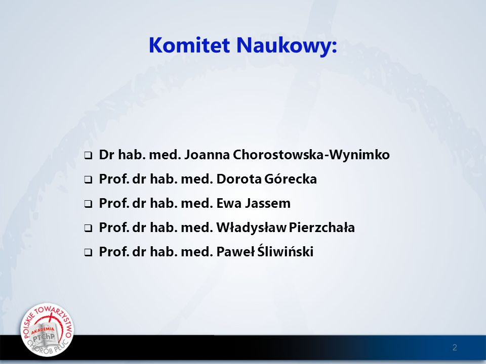 Komitet Naukowy: Dr hab. med. Joanna Chorostowska-Wynimko