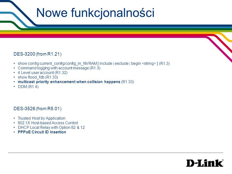 Nowe funkcjonalności DES-3200 (from R1.21) DES-3526 (from R5.01)