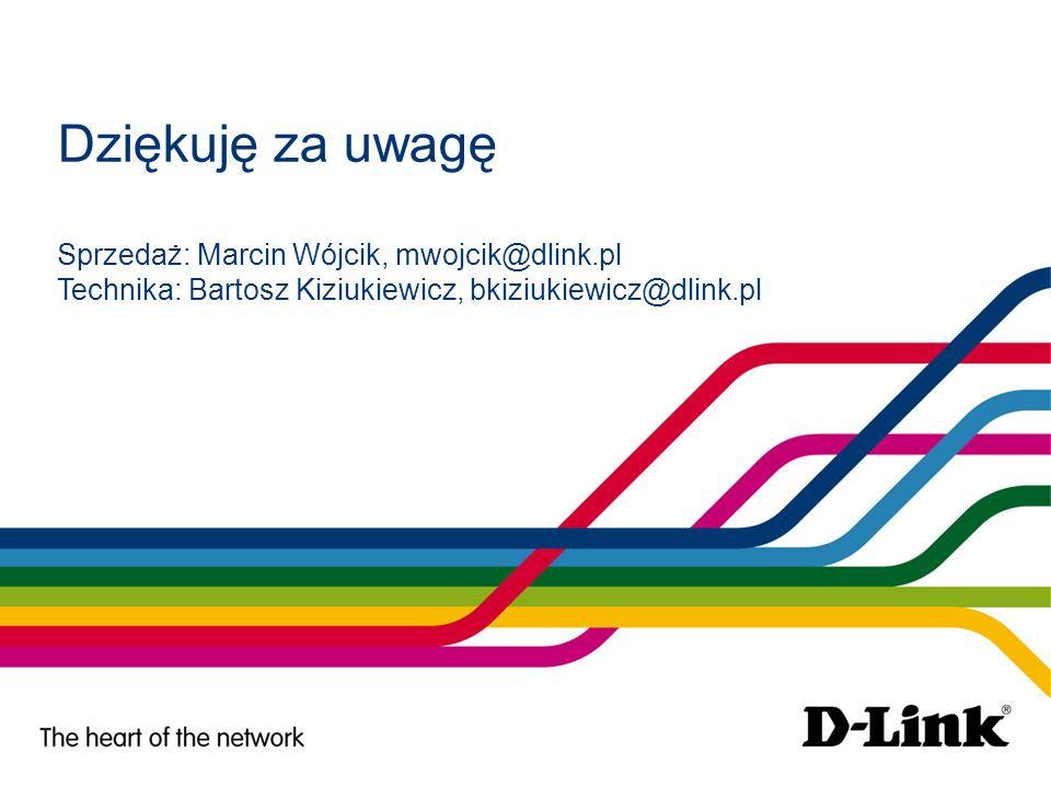 Dziękuję za uwagę Sprzedaż: Marcin Wójcik, mwojcik@dlink
