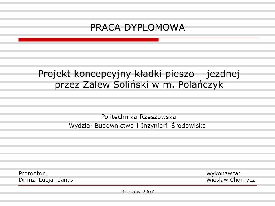 PRACA DYPLOMOWA Projekt koncepcyjny kładki pieszo – jezdnej przez Zalew Soliński w m. Polańczyk. Politechnika Rzeszowska.