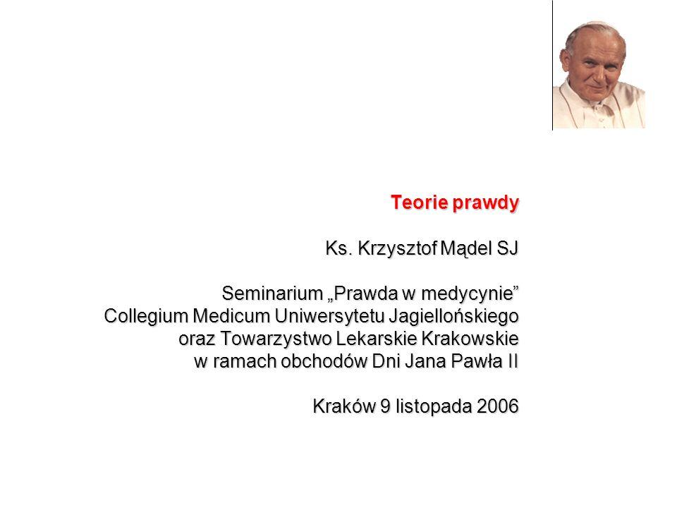 """Teorie prawdy Ks. Krzysztof Mądel SJ. Seminarium """"Prawda w medycynie"""