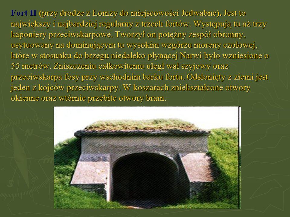 Fort II (przy drodze z Łomży do miejscowości Jedwabne)