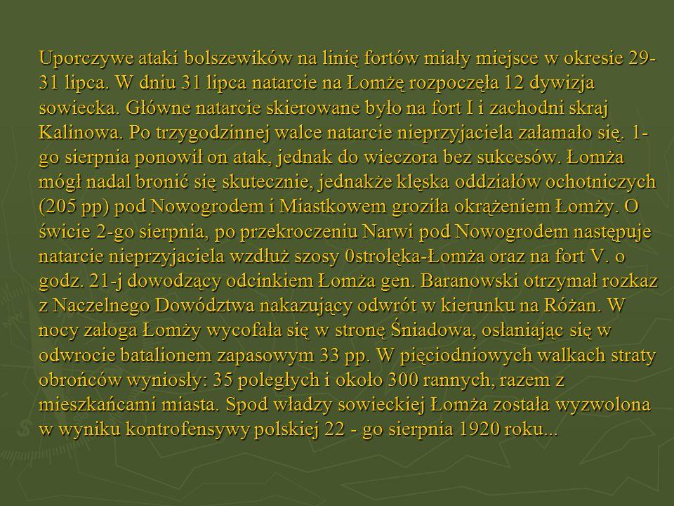 Uporczywe ataki bolszewików na linię fortów miały miejsce w okresie 29-
