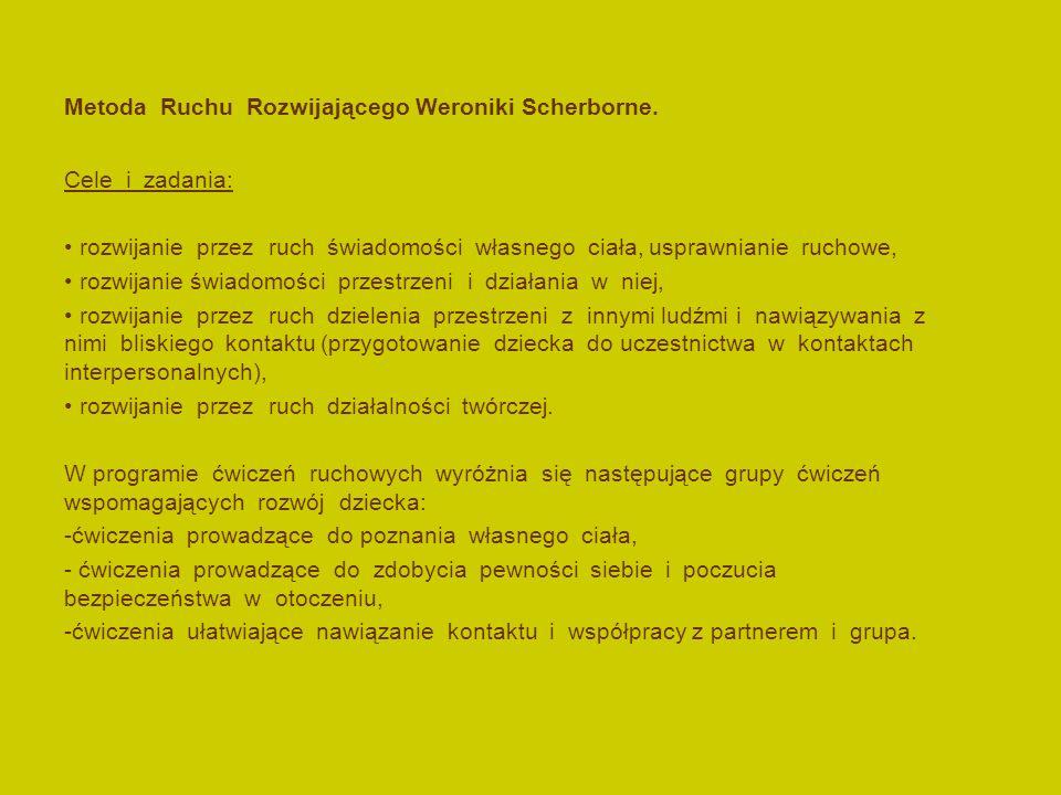 Metoda Ruchu Rozwijającego Weroniki Scherborne.